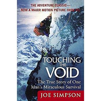 Touching the Void - The True Story of One Man's Miraculous Survival by
