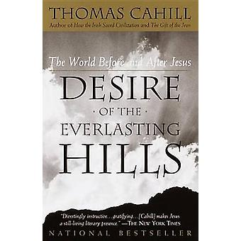 Desire of the Everlasting Hills - The World before and after Jesus by