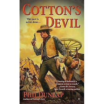 Cotton's Devil by Phil Dunlap - 9780425250624 Book
