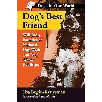 Dog's Best Friend - Will Judy - Founder of National Dog Week and Dog W