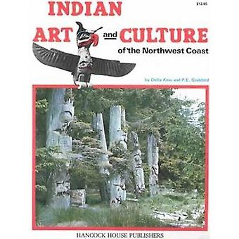 Indian Art and Culture of the Northwest Coast by Della Kew - P.E. God