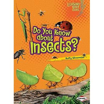 Do You Know about Insects? by Buffy Silverman - 9781580138598 Book