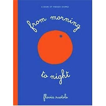 From Morning to Night by Flavia Ruotola - 9781616896157 Book