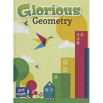 Glorious Geometry - Lines - Angles and Shapes - Oh My! by Lisa Arias -