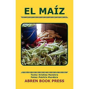 El Maiz by Kristina Mundera - 9781937314224 Book