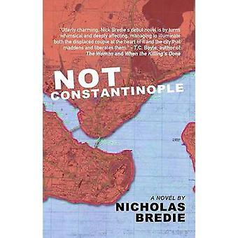 Not Constantinople by Nick Bredie - 9781941088753 Book