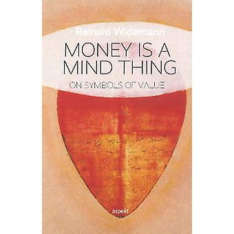Money is a Mind Thing - On Symbols of Value - 9789463380416 Book