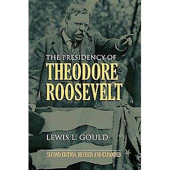 Formandskabet af Theodore Roosevelt (2. reviderede udgave) af Lewis Larsen