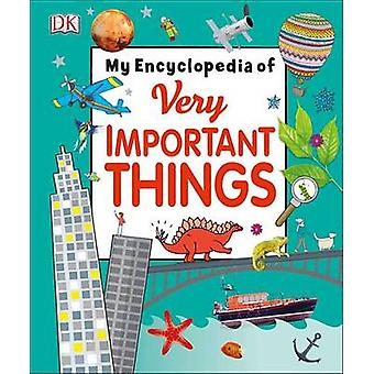 My Encyclopedia of Very Important Things by DK - 9781465449689 Book