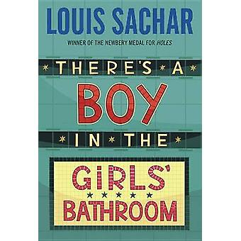 There's a Boy in the Girls' Bathroom by Louis Sachar - 9780394805726