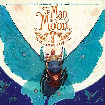 The Man in the Moon - Guardians of Childhood by William Joyce - Willia