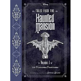 Tales from the Haunted Mansion - Volume I - The Fearsome Foursome by Am