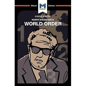 An Analysis of Henry Kissingers World Order by Gibson & Bryan