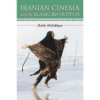Iranian Cinema and the Islamic Revolution by Shahla Mirbakhtyar - 978