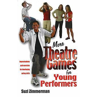 More Theatre Games for Young Performers - Improvisations and Exercises