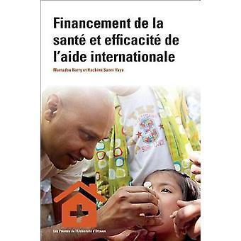 Financement de la Sante Et Efficacite de L'Aide Internationale by Mam