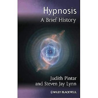 Hypnose: Eine kurze Geschichte (Blackwell kurze Geschichte der Psychologie)