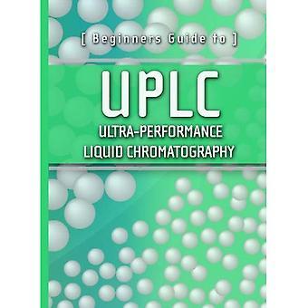 Guían de principiantes para UPLC: cromatografía líquida de Ultra Performance (serie de aguas)