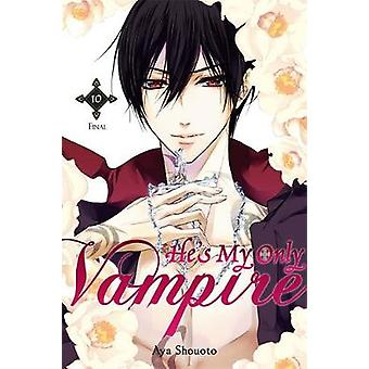 Hes My Only Vampire Vol. 10 by Aya Shouoto