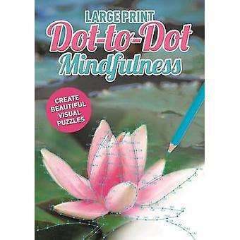 Large Print DottoDot Mindfulness by Maddy Brook