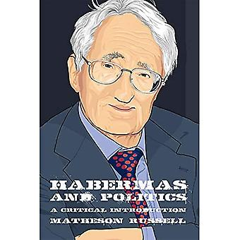 Habermas and Politics: A Critical Introduction (Thinking Politics)