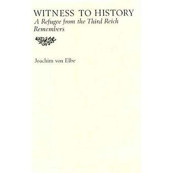 Vittne till historien av Joachim Von Elbe