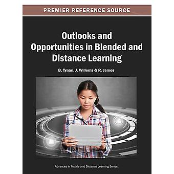 Outlooks and Opportunities in Blended and Distance Learning by Willems & J.