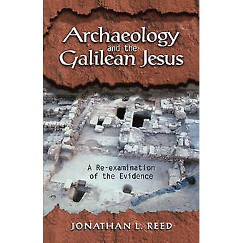 Archaeology and the Galilean Jesus by Reed & Jonathan L.