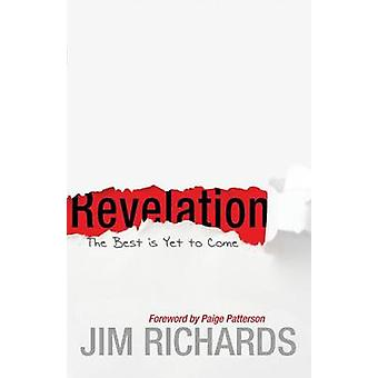 Revelation The Best Is Yet to Come by Richards & Jim