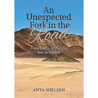 An Unexpected Fork in the Road From Cairo to Jerusalem and Nicosia by Nielsen & Anya