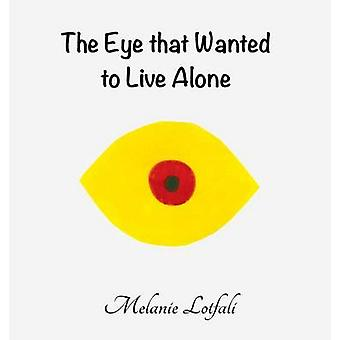The Eye that Wanted to Live Alone by Lotfali & Melanie