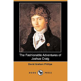 The Fashionable Adventures of Joshua Craig Dodo Press by Phillips & David Graham