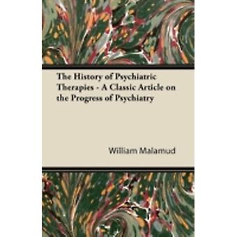 The History of Psychiatric Therapies  A Classic Article on the Progress of Psychiatry by Malamud & William