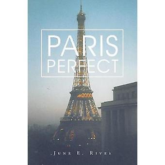 Paris Perfect by E. Rives & June