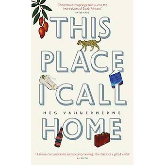This Place I Call Home by Vandermerwe & Meg