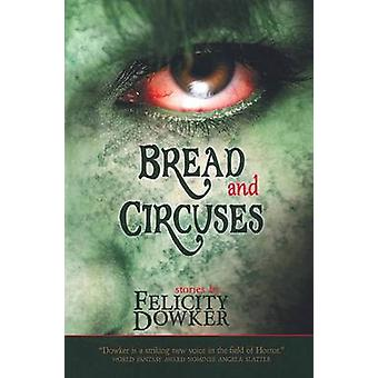 Bread and Circuses by Dowker & Felicity
