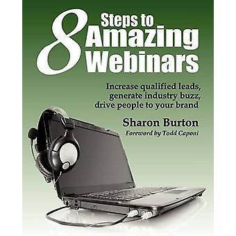 8 Steps to Amazing Webinars by Burton & Sharon