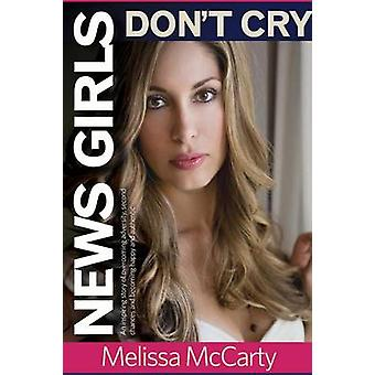 News Girls Dont Cry by McCarty & Melissa