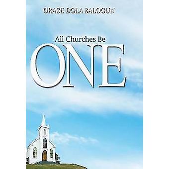 All Churches Be One by Balogun & Grace Dola