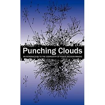Punching Clouds An Introduction to the Complexity of Public DecisionMaking by Gerrits & Lasse