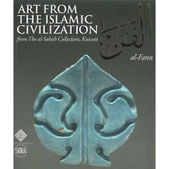 Al-Fann - Art from the Islamic Civilization - From the Al-Sabah Collect