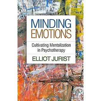 Minding Emotions by Elliot L Jurist