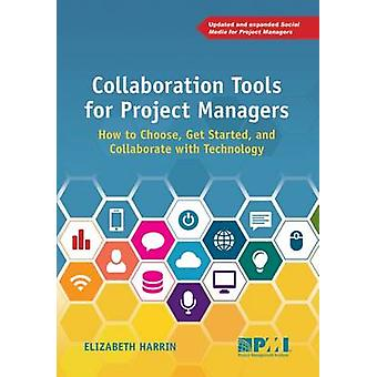 Collaboration Tools for Project Managers  How to Choose Get Started and Collaborate with Technology by Elizabeth Harrin