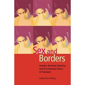 Sex and Borders - Gender - National Identity and Prostitution Policy i