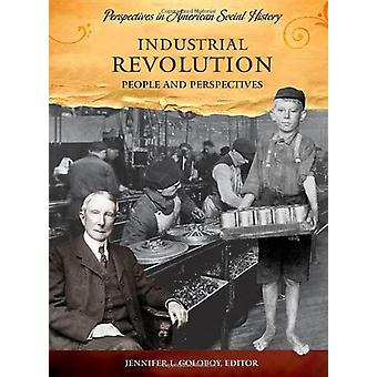 Industrial Revolution - People and Perspectives by Jennifer Lee Golobo