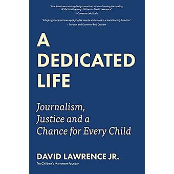 A Dedicated Life - Journalism - Justice and a Chance for Every Child b