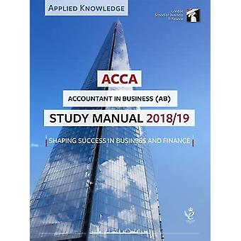 ACCA Accountant in Business Study Manual 2018-19 - For Exams until Aug