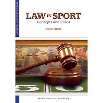 Law in Sport - Concepts & Cases by Annie Clement - John Grady - 978193