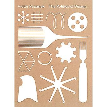 Victor Papanek - The Politics of Design by Mateo Kries - 9783945852262