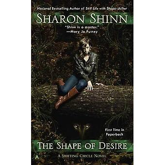 The Shape of Desire by Sharon Shinn - 9780425256480 Book